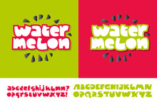 Watermelon Text For Print And Web On Red And Green Colors. Alphabet Set In Cute Kid Style. Extra Fat Letters For Funny Lettering.