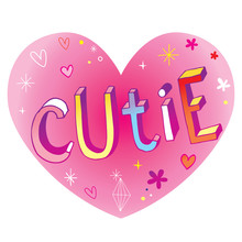 Cutie - Heart Shaped Love Design With Hand Lettering