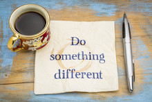 Do Something Different Advice ...