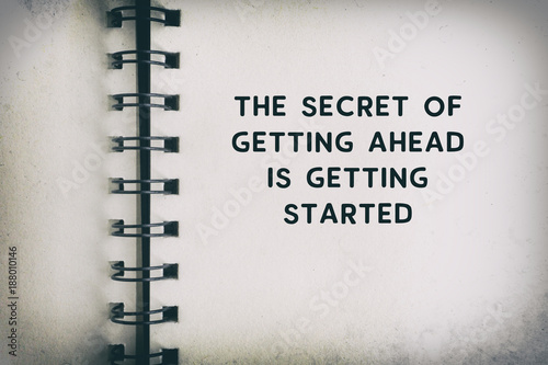 Photo  Inspirational Quote - The secret of getting ahead is getting started