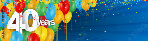 Papel de parede 40 YEARS - HAPPY BIRTHDAY/ANNIVERSARY BANNER WITH COLOURFUL BALLOONS