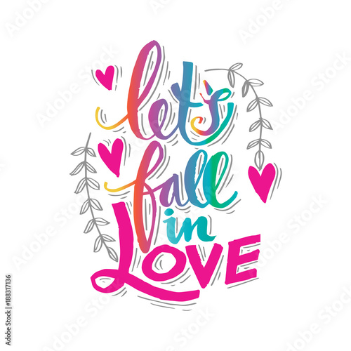 Photo  Lets fall in love hand lettering.