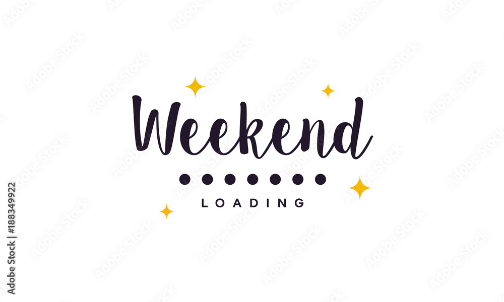 Fototapety, obrazy: Simple Weekend Loading wallpaper, greeting card and banner vector illustration