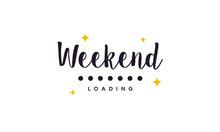 Simple Weekend Loading Wallpap...