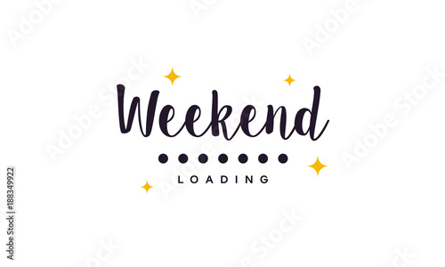 Cuadros en Lienzo Simple Weekend Loading wallpaper, greeting card and banner vector illustration