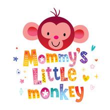 Mommys Little Monkey Lettering...
