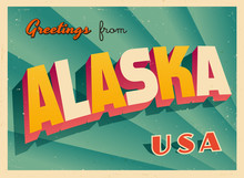Vintage Touristic Greetings From Alaska, USA Postcard - Vector EPS10. Grunge Effects Can Be Easily Removed For A Brand New, Clean Sign.