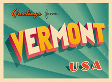 Vintage Touristic Greetings From Vermont, USA Postcard - Vector EPS10. Grunge Effects Can Be Easily Removed For A Brand New, Clean Sign.