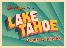 Vintage Touristic Greeting Card From Lake Tahoe, California - Vector EPS10. Grunge Effects Can Be Easily Removed For A Brand New, Clean Sign.