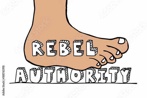 Fotografija  Rebel Against Authority Foot Stomping Word Power 3d Illustration