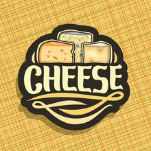 Vector Logo For Cheese, On Label Slices Of Dutch Maasdam With Holes, French Roquefort With Mold And Delicious Italian Parmesan Cheeses, Original Brush Font For Title Text Cheese On Black Background.