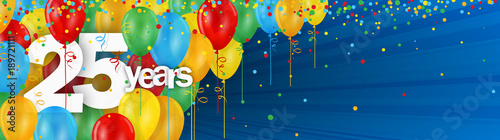 Obraz 25 YEARS - HAPPY BIRTHDAY/ANNIVERSARY BANNER WITH COLOURFUL BALLOONS - fototapety do salonu