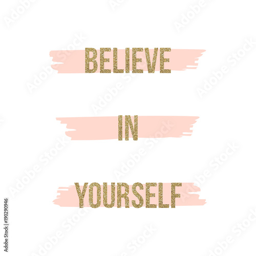 In de dag Positive Typography Believe in yourself, gold glitter text on background of pink watercolor abstract brush strokes. Vector illustration.