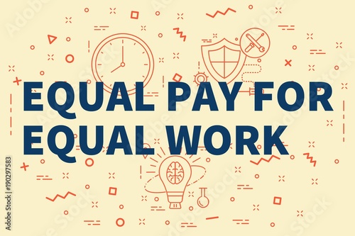Fotografie, Tablou Conceptual business illustration with the words equal pay for equal work