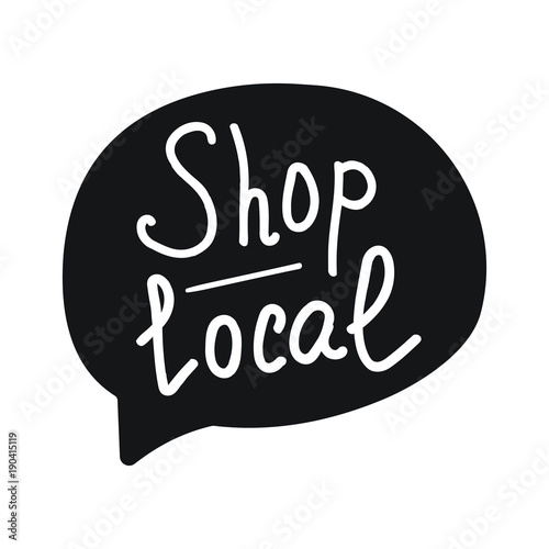 Shop local lettering and hand drawn speech bubble. Flat vector illustration on white background. Wall mural