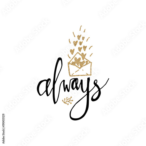 Fotografie, Obraz  Always hand lettering romantic card with gold glitter hearts and letter