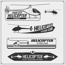 Set Of Helicopter Emblems, Labels, Badges And Design Elements.