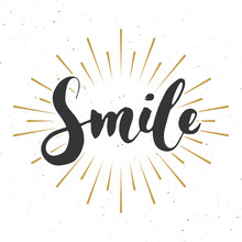 Smile Lettering Handwritten Sign, Hand Drawn Grunge Calligraphic Text. Vector Illustration