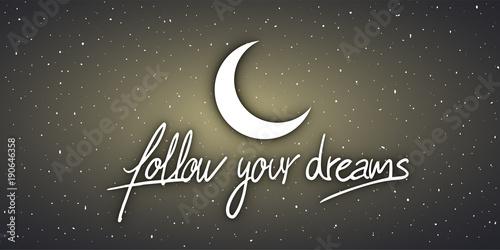 Photo  follow your dreams message