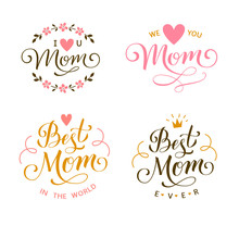 Happy Mothers Day. Best Mom Ever. I Love You Mom. Calligraphic Decorative Lettering For Gift Tag Design