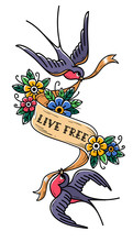 Two Bluebirds Carry Ribbon With Inscription Live Free In Flowers. Old School Tattoo Design. Black And White Illustration