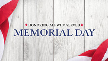 Memorial Day Text, Honoring All Who Served With American Flag Over White Wood Background