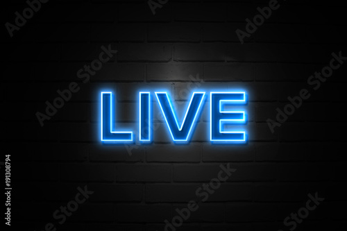 Live neon Sign on brickwall Tapéta, Fotótapéta