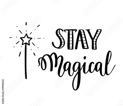 Photo  Stay magical vector calligraphy motivational quote