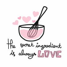 The Secret Ingredient Is Alway...