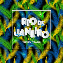 Illustration Of Rio De Janeiro Vacation On Nature Background,colors Of The Brazilian Flag, Carnival,summer,text Of Paper Style.Seamless Pattern.