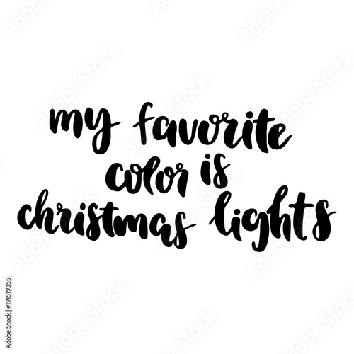 New Year Calligraphy Phrase My Favorite Color Is Christmas Lights