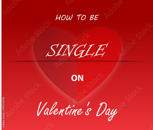 How to be single on valentines day 2018 buy this stock vector and how to be single on valentines day 2018 ccuart Gallery