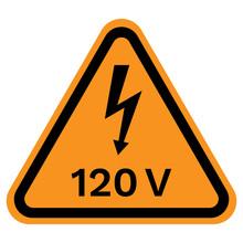 120 VOLT Caution Sign In Yello...