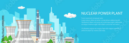 Banner with Nuclear Power Plant , Thermal Station and Text, Nuclear Reactor and Power Lines on the Background of the City, Vector Illustration