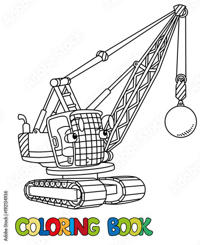 Funny wrecking ball truck with eyes. Coloring book – kaufen ...