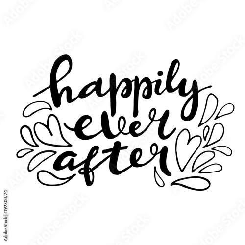 Fotografie, Obraz  Happily Ever After hand lettering quote card