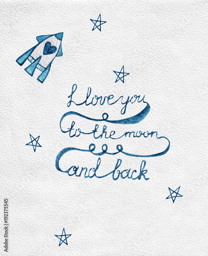 I Love You To The Moon And Back Quote With Rocket And Star Paint