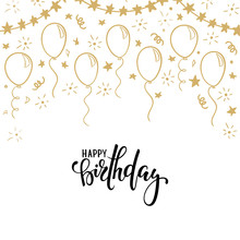 Hand Drawn Doodle Gold Balloon. Hand Drawn Calligraphy Happy Birthday Lettering. Design Holiday Greeting Card And Invitation Of Wedding, Happy Mother Day, Birthday And Baby Shower Holidays