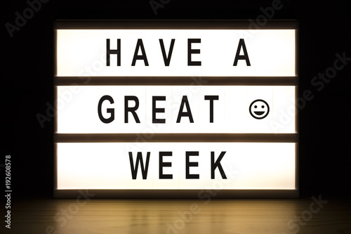 Fotomural Have a great week light box sign board