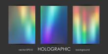 Set Of Trendy Holographic Backgrounds For Cover, Flyer, Brochure, Poster, Wedding Invitation, Wallpaper, Backdrop, Business Design.
