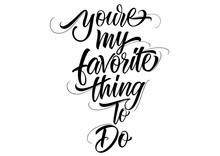 You Are My Favorite Thing Lettering