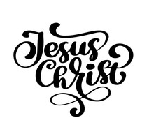 Hand Drawn Jesus Christ Lettering Text On White Background. Calligraphy Lettering Vector Illustration