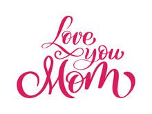 Love You Mom Card. Hand Drawn ...