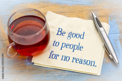 Be good to people for no reason reminder Wallpaper Mural