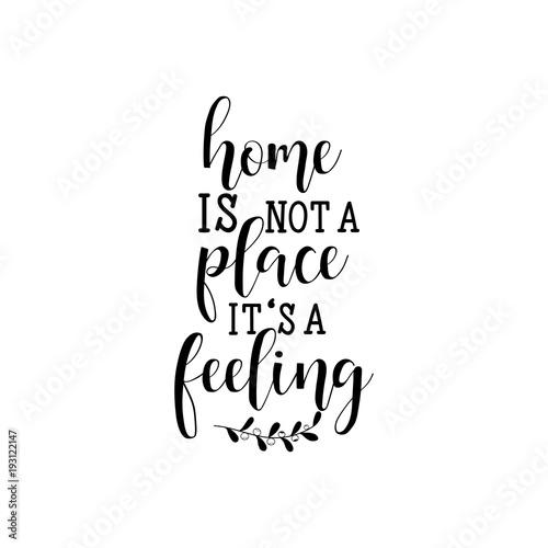 Fotografía  Home is not a place it's a feeling