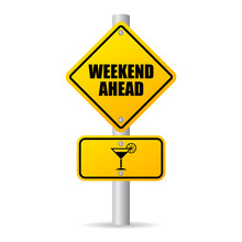 Weekend Ahead Fun Road Sign