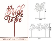 .Bride To Be Cake Toppers For Laser Or Milling Cut. Wedding Rose Gold Lettering. Vector Illustration