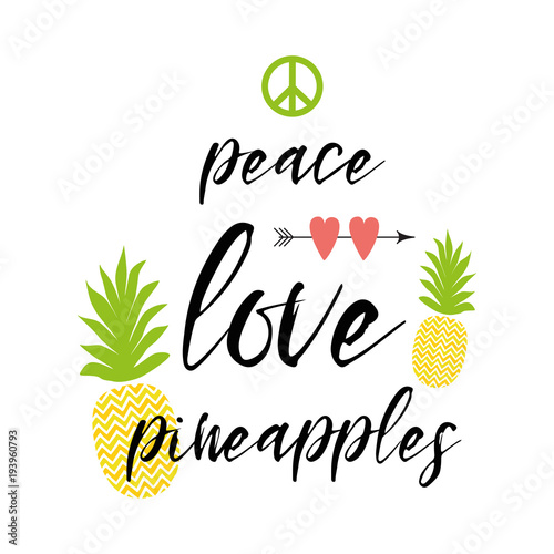 Vector text peace, love, pineapples decorated fresh ananas