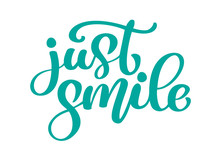 Just Smile Hand Drawn Text. Tr...