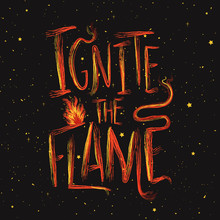 Vector Illustration With A Fire And Lettering Inspirational Quote - Ignate The Flame